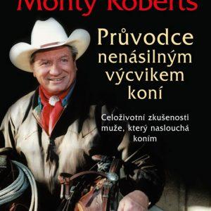 Průvodce nenásilným výcvikem koní – Monty Roberts
