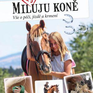 Miluju koně – Vše o péči, jízdě a krmení – Vše o jezdectví, …
