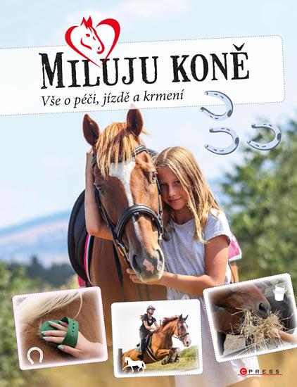 Miluju koně - Vše o péči