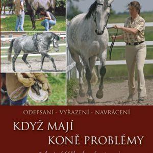 Když koně mají problémy – Celostní léčba koní v praxi – Kari…