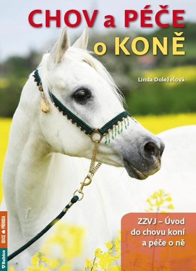 Chov a péče o koně - Linda Doleželová